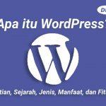 Apa itu WordPress | Pengertian, Sejarah, Jenis, Manfaat, dan Fitur-Fitur